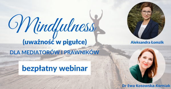 Mindfulness (uważność w pigułce) dla mediatorów